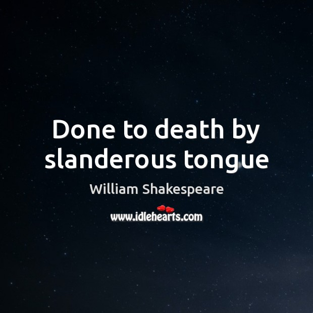 Done to death by slanderous tongue Image