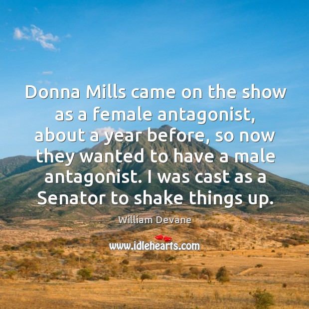 Donna mills came on the show as a female antagonist, about a year before, so now they wanted Image