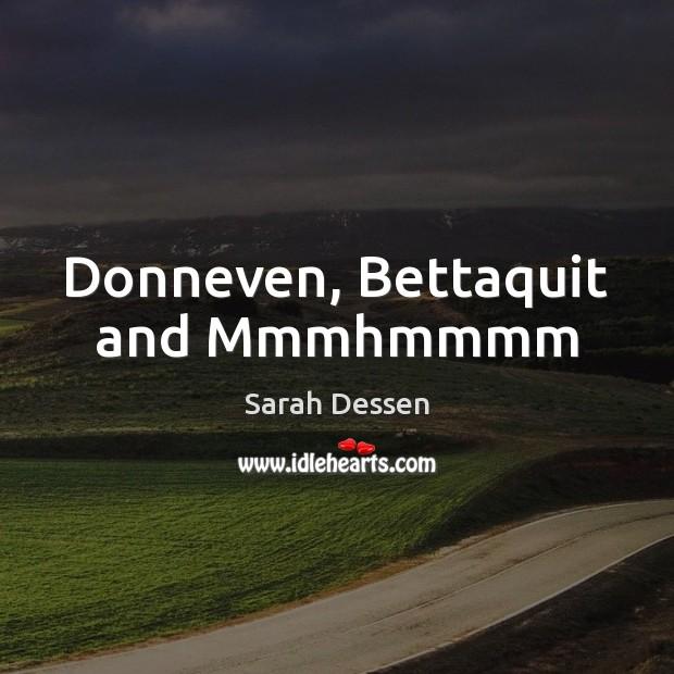 Donneven, Bettaquit and Mmmhmmmm Image
