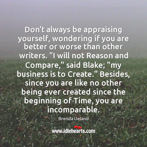 Don't always be appraising yourself, wondering if you are better or worse Compare Quotes Image