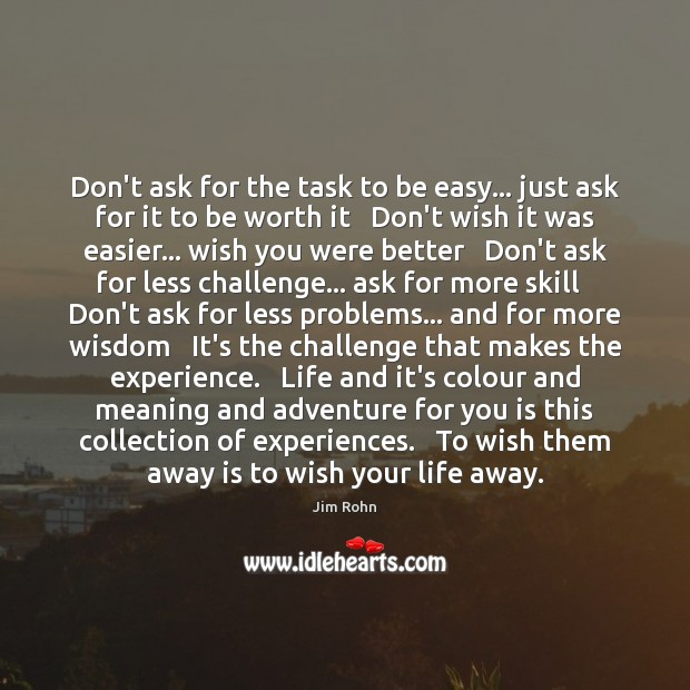 Don't ask for the task to be easy… just ask for it Image
