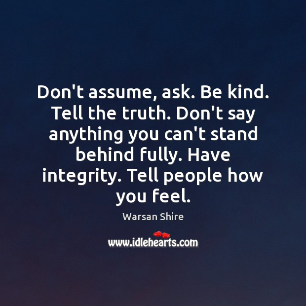 Image, Don't assume, ask. Be kind. Tell the truth. Don't say anything you