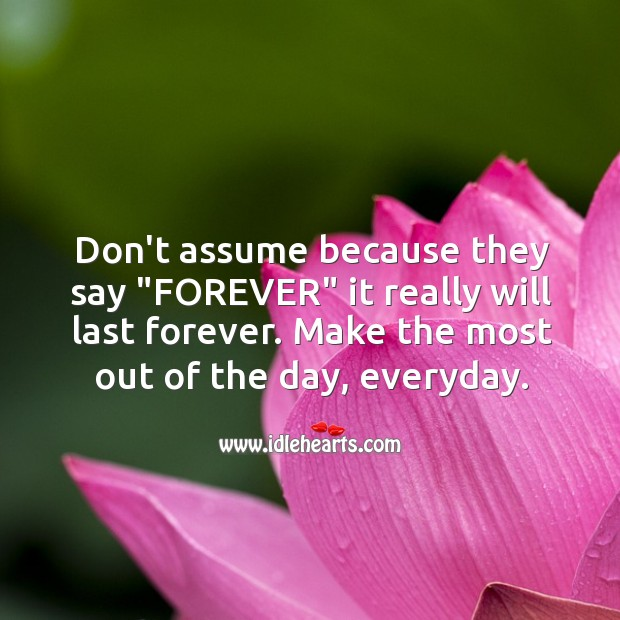 """Don't assume because they say """"forever"""" it really will last forever. Image"""