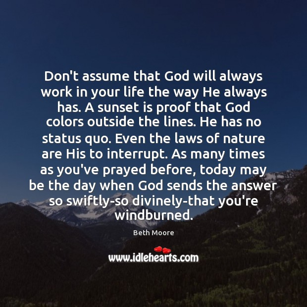 Don't assume that God will always work in your life the way Image