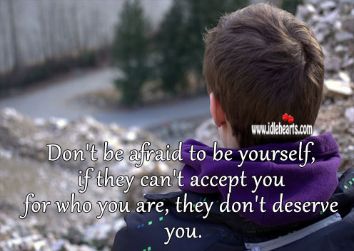 Dont be afraid to be yourself Be Yourself Quotes Image