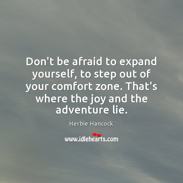 Image, Don't be afraid to expand yourself, to step out of your comfort