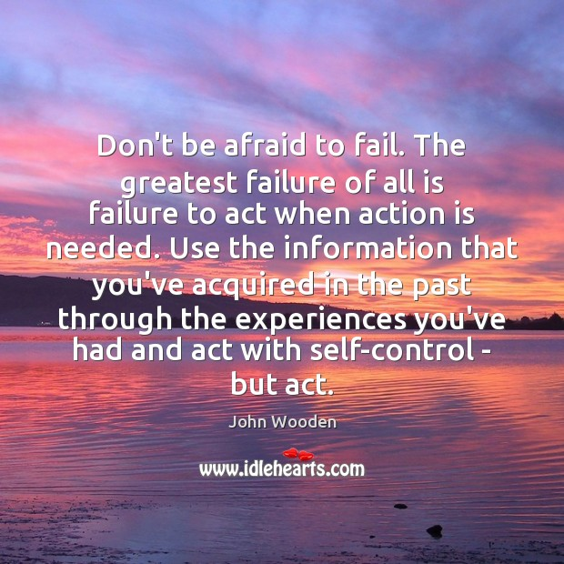 Image, Don't be afraid to fail. The greatest failure of all is failure