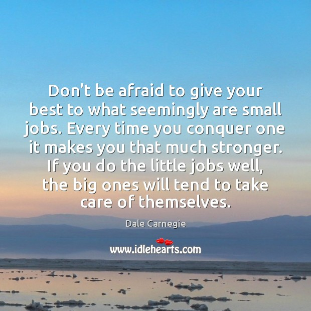 Image, Don't be afraid to give your best to what seemingly are small