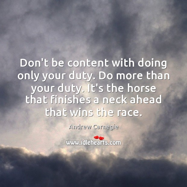 Image, Don't be content with doing only your duty. Do more than your