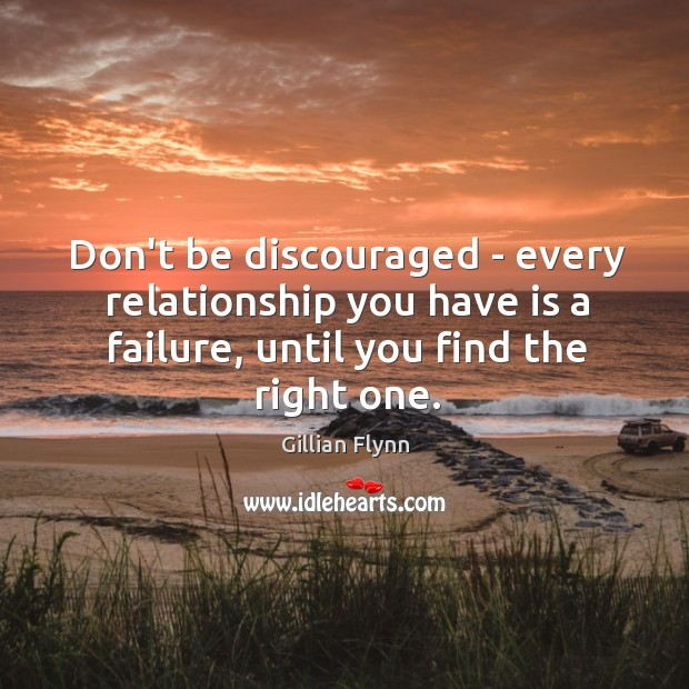 Don't be discouraged – every relationship you have is a failure, until Image