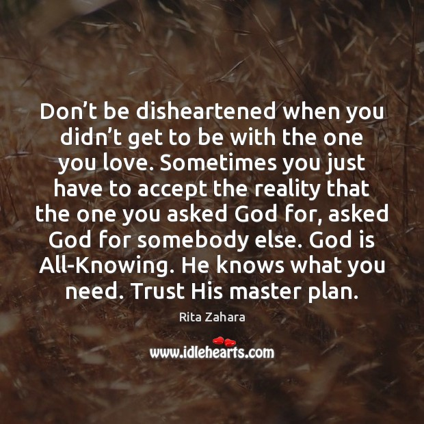 Don't be disheartened when you didn't get to be with Image