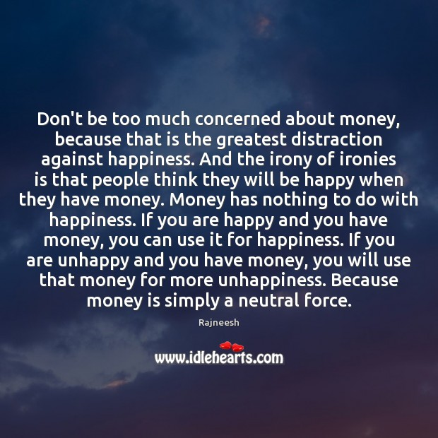 Image, Don't be too much concerned about money, because that is the greatest