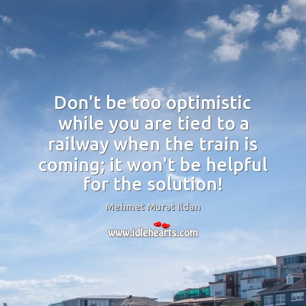 Image, Don't be too optimistic while you are tied to a railway when