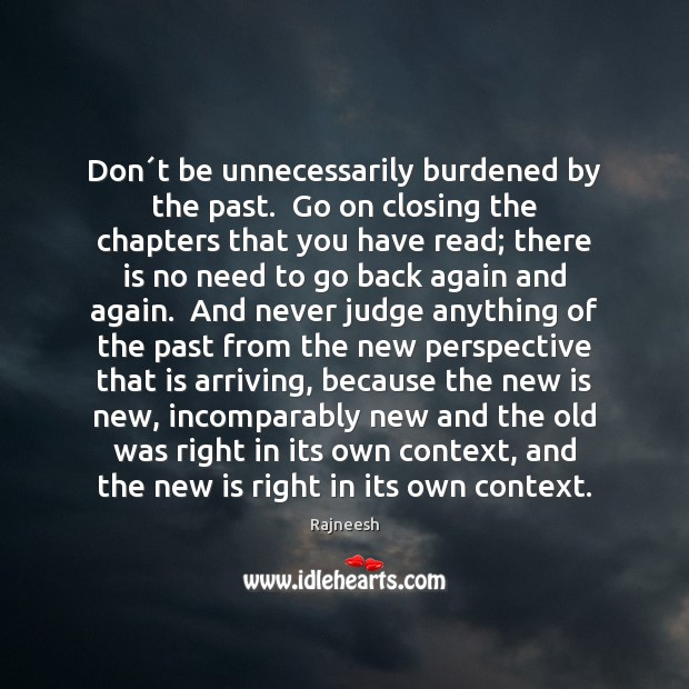 Image, Don´t be unnecessarily burdened by the past.  Go on closing the