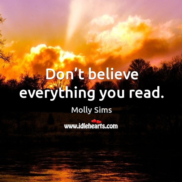 Don't believe everything you read. Image