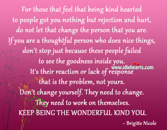 Image, Keep being the wonderful kind you.