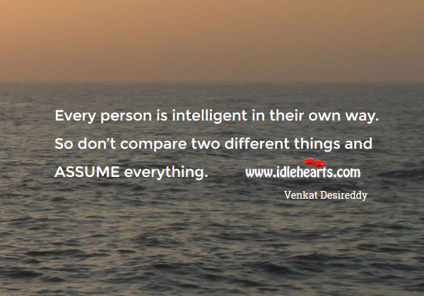 Image, Every person is intelligent in their own way.