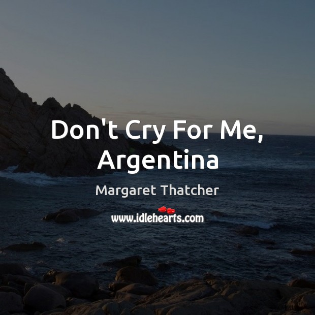 Don't Cry For Me, Argentina Image