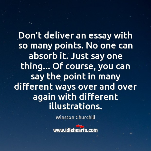 Image, Don't deliver an essay with so many points. No one can absorb