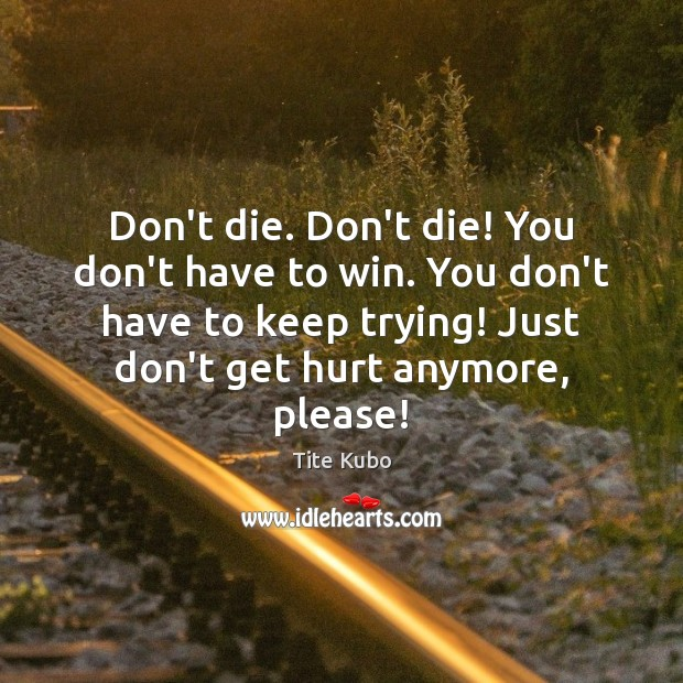 Don't die. Don't die! You don't have to win. You don't have Image