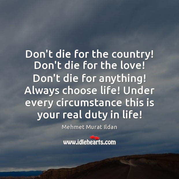 Image, Don't die for the country! Don't die for the love! Don't die