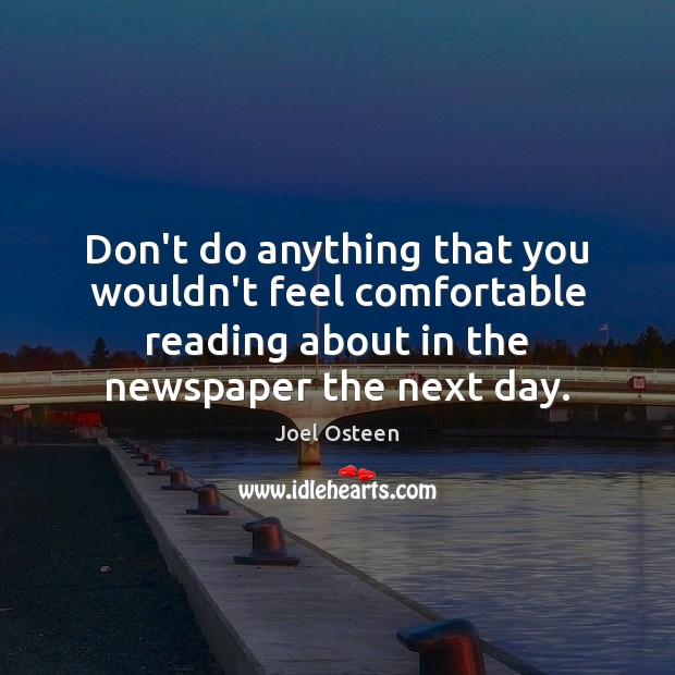 Image, Don't do anything that you wouldn't feel comfortable reading about in the
