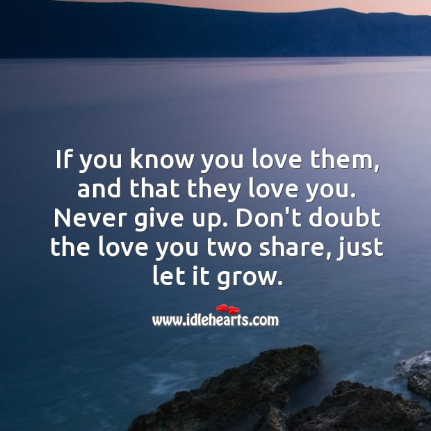 Don't doubt the love you two share, just let it grow. Image
