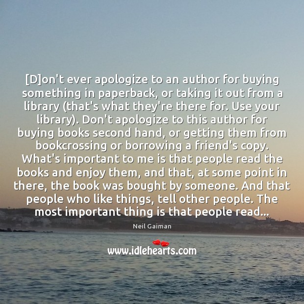 [D]on't ever apologize to an author for buying something in paperback, Image