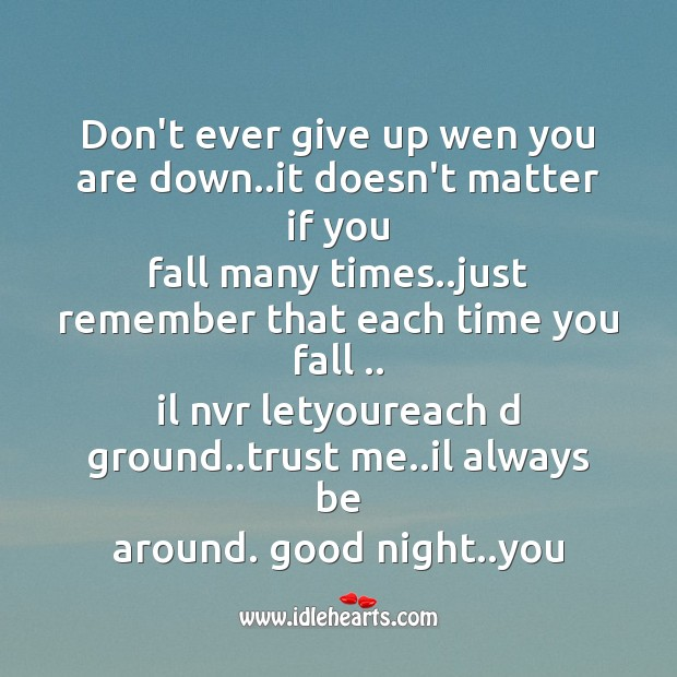 Image, Don't ever give up wen you are down..