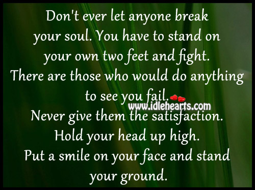 You Have To Stand On Your Own Two Feet And Fight.