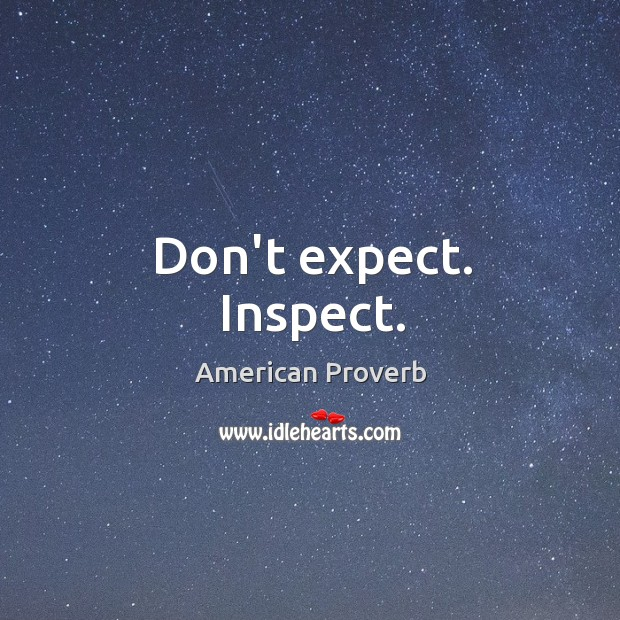 Don't expect. Inspect. Image