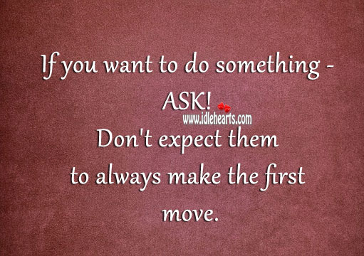 If you want to do something – ask. Expect Quotes Image