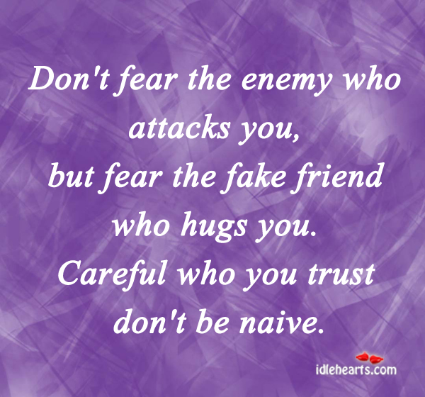 Don't Fear The Enemy Who Attacks You…