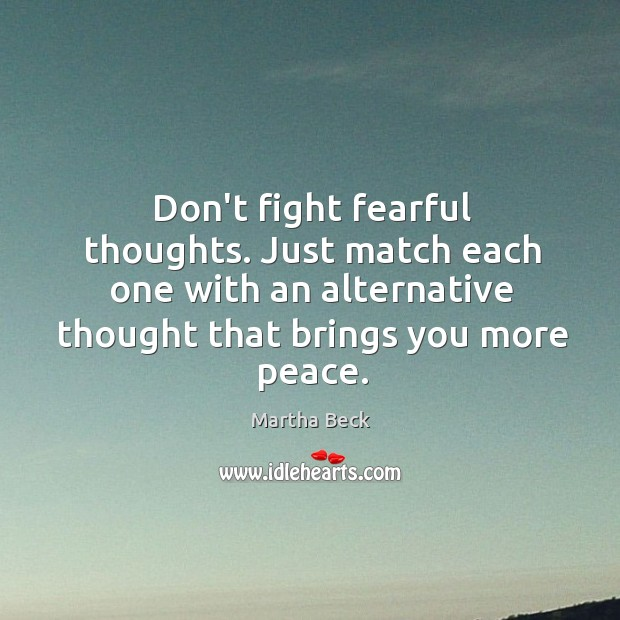 Image, Don't fight fearful thoughts. Just match each one with an alternative thought