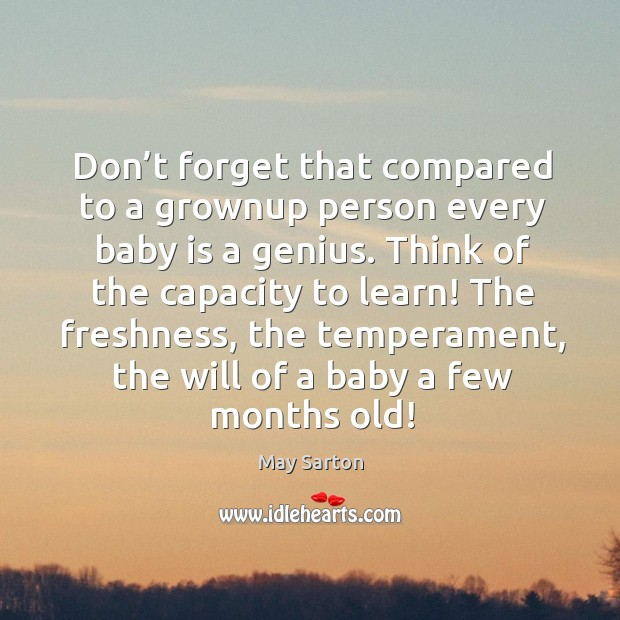 Don't forget that compared to a grownup person every baby is a genius. Image