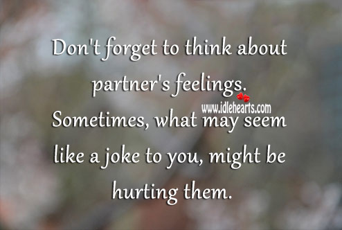 Don't Forget to Think About Partner's Feelings.