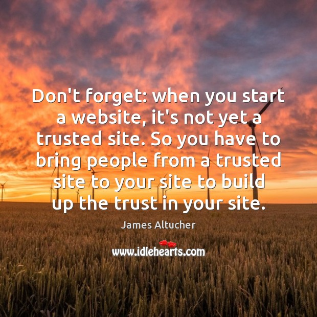 Image, Don't forget: when you start a website, it's not yet a trusted