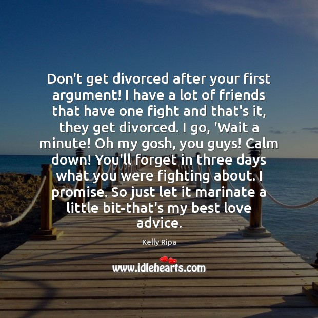 Don't get divorced after your first argument! I have a lot of Best Love Quotes Image