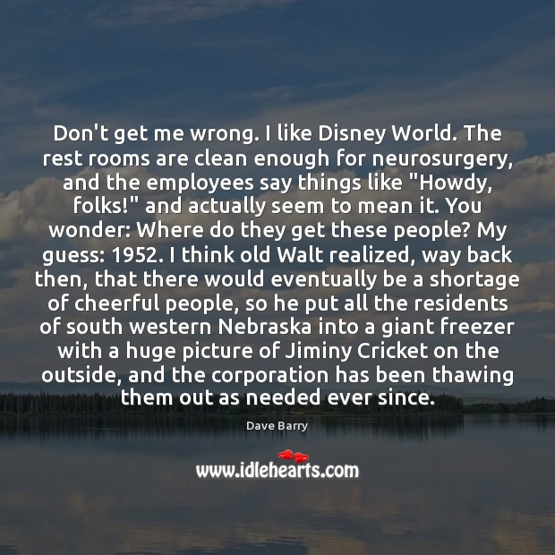Image, Don't get me wrong. I like Disney World. The rest rooms are