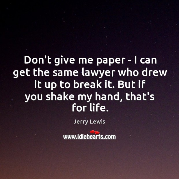 Don't give me paper – I can get the same lawyer who Image