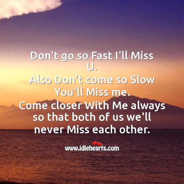 Don't go so fast I'll miss you Image