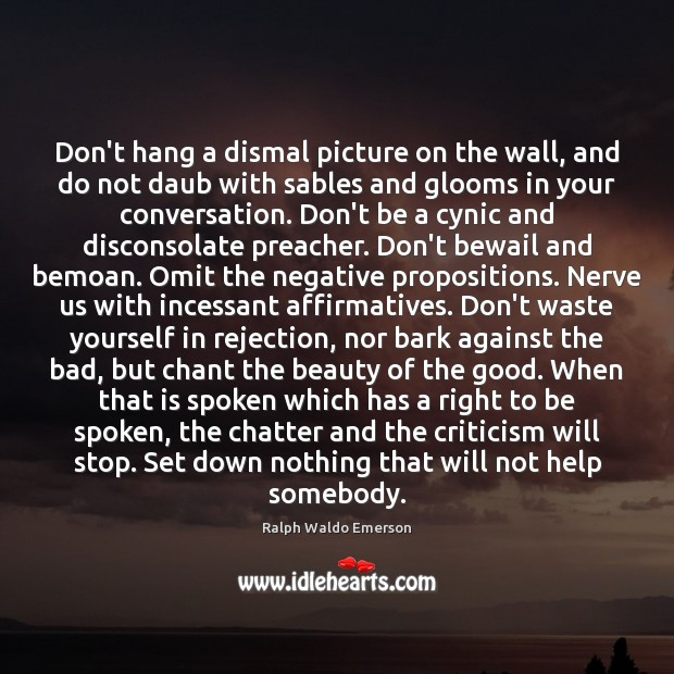 Image, Don't hang a dismal picture on the wall, and do not daub