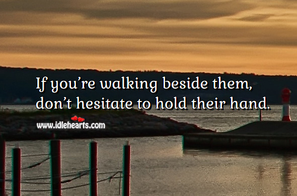 Image, Don't hesitate to hold their hand.