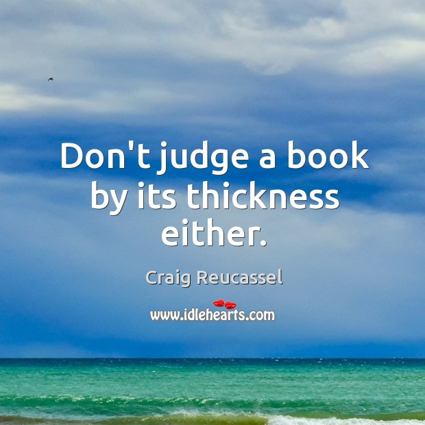 Don't judge a book by its thickness either. Image