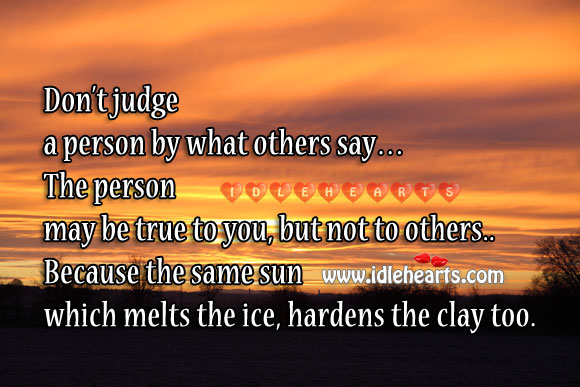 Don't judge a person by what others say. Image