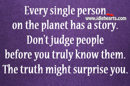 Image, Don't judge people before you truly know them.