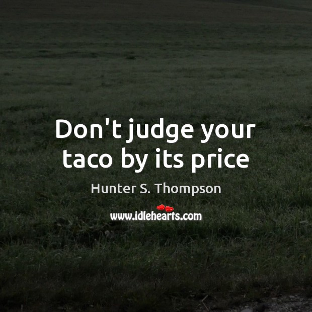 Don't judge your taco by its price Image