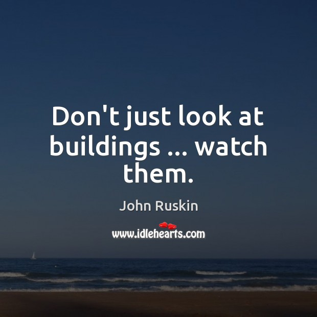 Image, Don't just look at buildings … watch them.