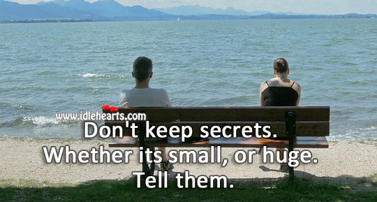 Don't keep secrets. Image