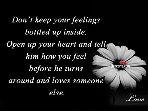 Don't Keep your Feelings Bottled Up Inside.